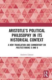 Aristotle's Political Philosophy in its Historical Context by Andrew Lintott image
