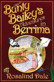 Bunty Bailey's Adventures in Berrima by Rosalind Dale image