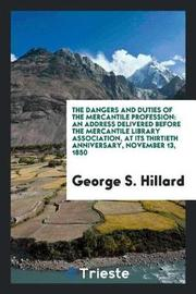 The Dangers and Duties of the Mercantile Profession by George S. Hillard image