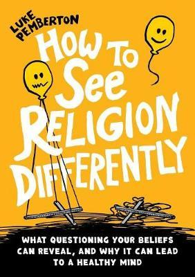 How to See Religion Differently by Luke Pemberton image