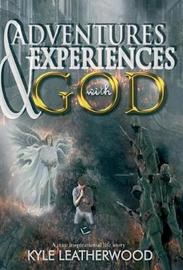 Adventures and Experiences with God by Kyle Leatherwood image