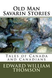 Old Man Savarin Stories by Edward William Thomson