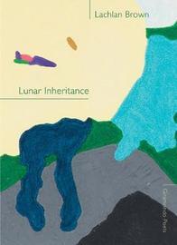Lunar Inheritance by Lachlan Brown