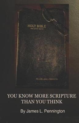 You Know More Scripture Than You Think by James Pennington