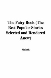 The Fairy Book (the Best Popular Stories Selected and Rendered Anew) by Mulock image