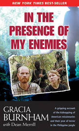 In the Presence of My Enemies by Gracia Burnham image