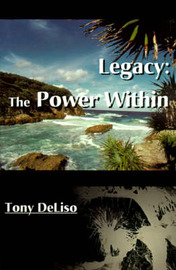 Legacy: The Power Within by Tony DeLiso image