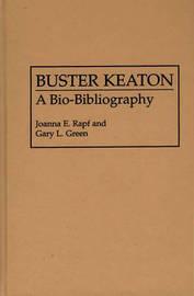 Buster Keaton by Joanna E. Rapf