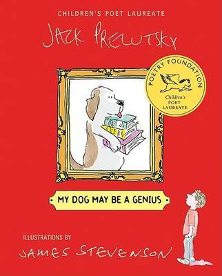 My Dog May Be a Genius by Jack Prelutsky image