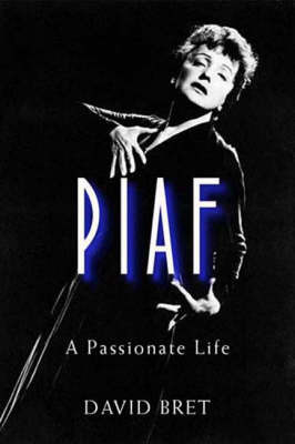 Piaf by David Bret