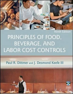 Principles of Food, Beverage, and Labor Cost Controls 9E by Paul R Dittmer