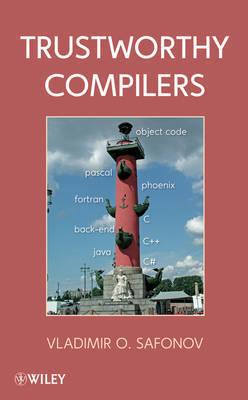 Trustworthy Compilers by Vladimir O Safonov