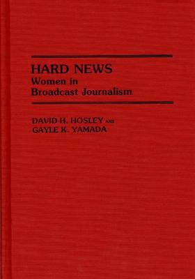 Hard News by David H Hosley