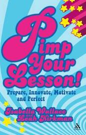 Pimp Your Lesson!: Prepare, Innovate, Motivate and Perfect by Isabella Wallace image
