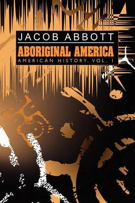 Aboriginal America by Jacob Abbott image