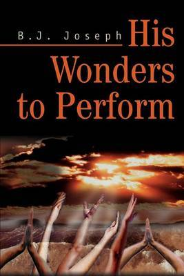 His Wonders to Perform by B.J. Joseph image