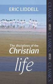The Disciplines of the Christian Life by Eric Liddell image