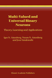 Multi-Valued and Universal Binary Neurons by Igor Aizenberg