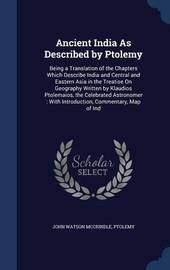 Ancient India as Described by Ptolemy by John Watson McCrindle