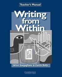 Writing from Within Teacher's Manual by Arlen Gargagliano