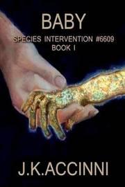 Baby Species Intervention by J K Accinni