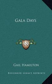 Gala Days by Gail Hamilton