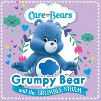 Care Bears: Grumpy and the Grumble Storm Storybook by Care Bears