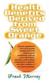 Health Benefits Derived from Sweet Orange by Frank Murray image