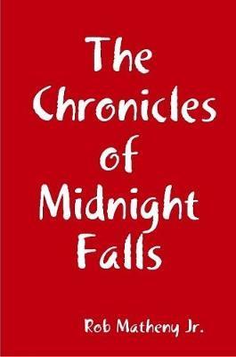 The Chronicles of Midnight Falls by Rob Matheny image