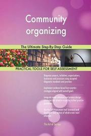Community Organizing the Ultimate Step-By-Step Guide by Gerardus Blokdyk image