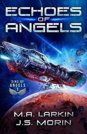 Echoes of Angels by M a Larkin