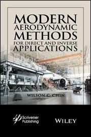 Modern Aerodynamic Methods for Direct and Inverse Applications by Wilson C. Chin