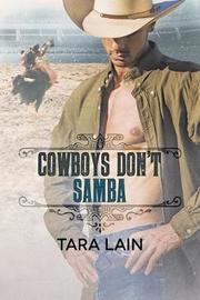 Cowboys Don't Samba by Tara Lain
