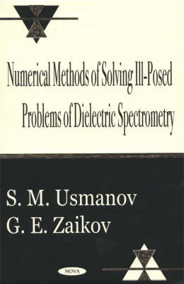 Numerical Methods of Solving Ill-Posed Problems of Dielectric Spectrometry by S. M. Usmanov image