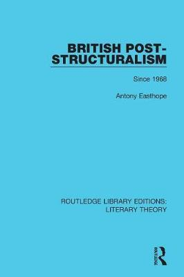 British Post-Structuralism by Antony Easthope