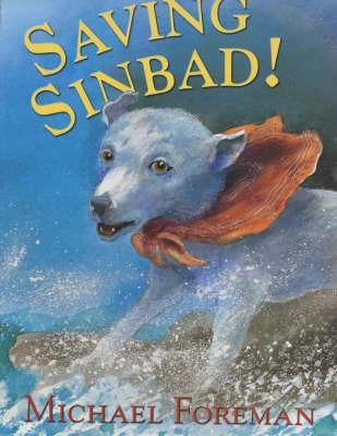 Saving Sinbad! by Michael Foreman