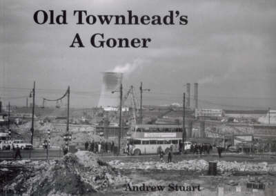 Old Townhead's a Goner by Andrew Stuart