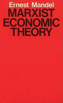 Marxist Economic Theory by Ernest Mandel