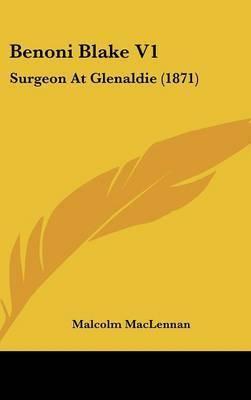 Benoni Blake V1: Surgeon at Glenaldie (1871) by Malcolm MacLennan