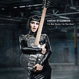 I'm Not Bossy I'm The Boss by Sinead O'Connor