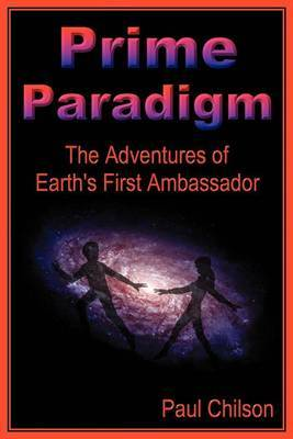 Prime Paradigm by Paul A Chilson image