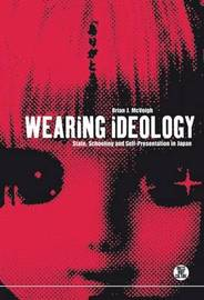 Wearing Ideology by Brian J McVeigh