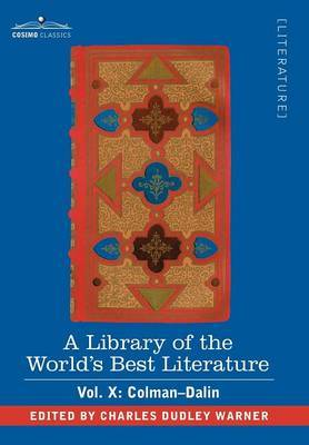 A Library of the World's Best Literature - Ancient and Modern - Vol. X (Forty-Five Volumes); Colman-Dalin by Charles Dudley Warner