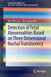 Detection of Fetal Abnormalities Based on Three Dimensional Nuchal Translucency by Khin Wee Lai