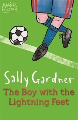 Magical Children: The Boy with the Lightning Feet by Sally Gardner image