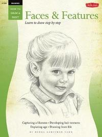 Drawing: Faces & Features (How to Draw and Paint) by Debra Kaufman Yaun