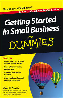 Getting Started in Small Business for Dummies, Second Australian and New Zealand Edition by Veechi Curtis