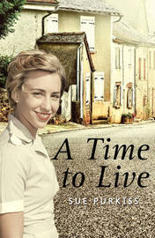 A Time to Live by Sue Purkiss