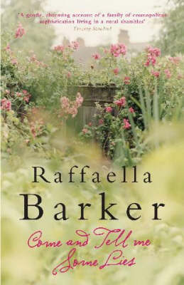 Come and Tell Me Some Lies by Raffaella Barker