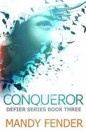 Conqueror by Mandy Fender